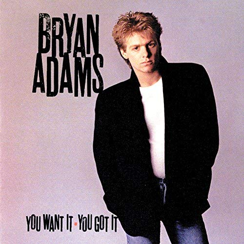 Bryan Adams - You Want It You Got It - Zortam Music
