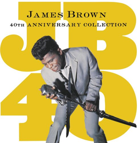 James Brown - 40th Anniversary Collection (Disc 1) - Zortam Music