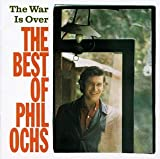 album art to The War Is Over: The Best of Phil Ochs