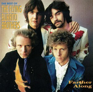 Farther Along: Best Of The Flying Burrito Brothers
