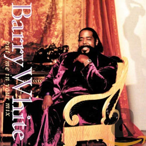 Barry White - Put Me in Your Mix - Zortam Music