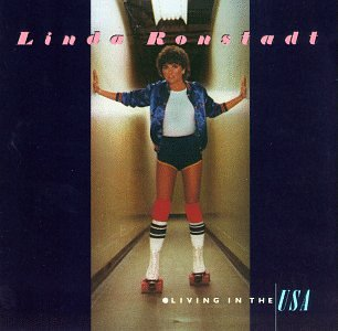 Linda Ronstadt - Living In The U.S.A.