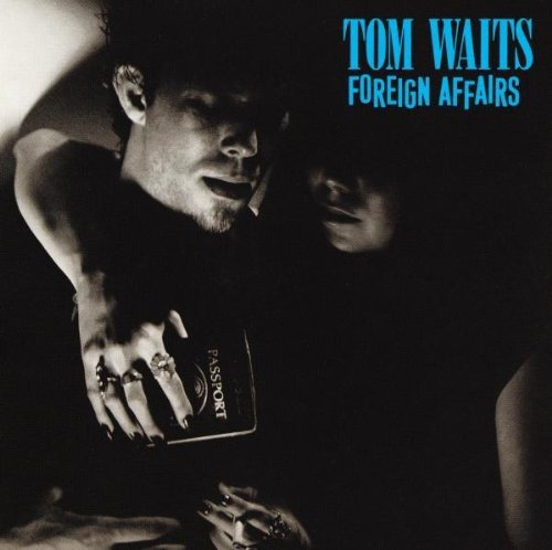 Tom Waits - I Never Talk To Strangers Lyrics - Zortam Music