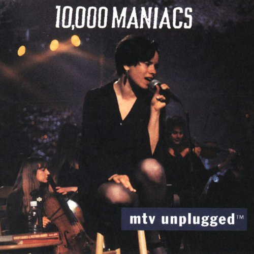 CD-Cover: 10,000 Maniacs - Mtv Unplugged [LIVE]