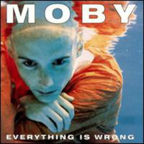 Moby - Everything Is Wrong - Zortam Music
