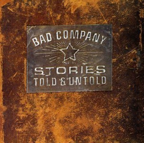 Bad Company - Stories Told & Untold - Zortam Music