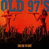 old 97s - too far to care