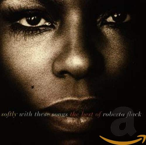 Roberta Flack - Softly With These Songs - The Best of Roberta Flack - Zortam Music