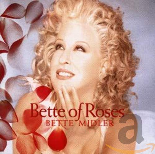 Bette Midler - Bette of Roses - Zortam Music