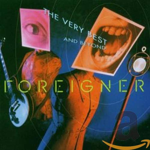 Foreigner - The Very Best...and Beyond - Zortam Music