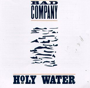 Bad Company - Holy Water - Zortam Music