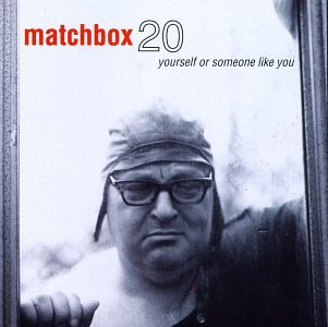 Matchbox 20 - Yourself or Someone Like You [Australia] - Zortam Music