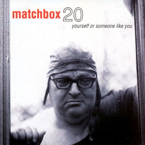 Matchbox20 - Yourself of Someone Like You - Zortam Music