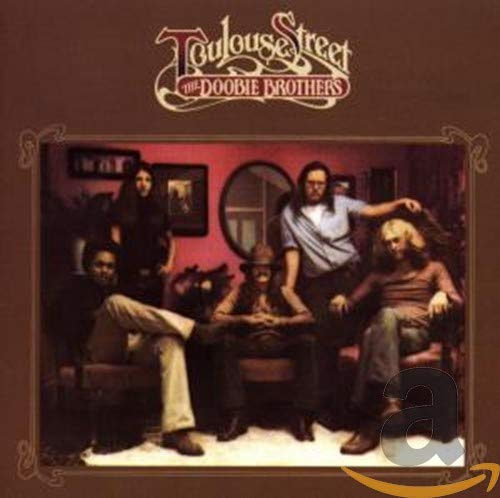 The Doobie Brothers - Toulouse Street - Zortam Music