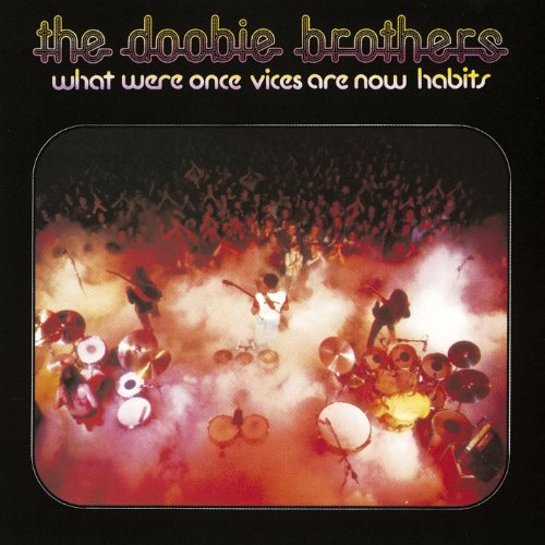 Doobie Brothers - What Were Once Vices Are Now Habits - Zortam Music