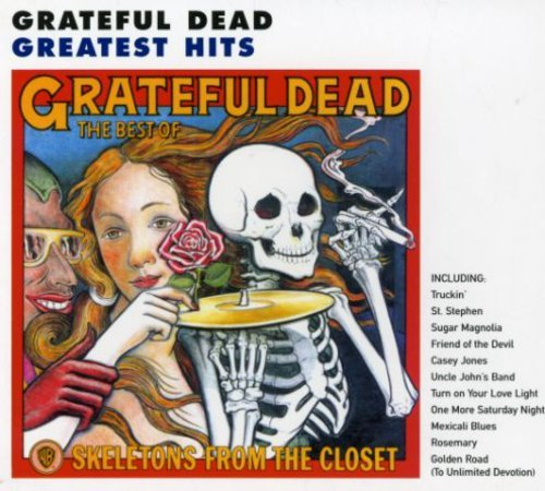 Grateful Dead - Skeletons From the Closet: The Best of the Grateful Dead - Zortam Music