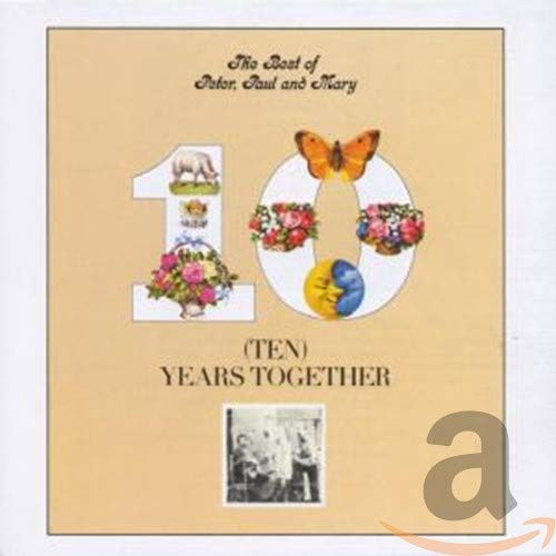 Best Of Peter, Paul & Mary: Ten Years Together