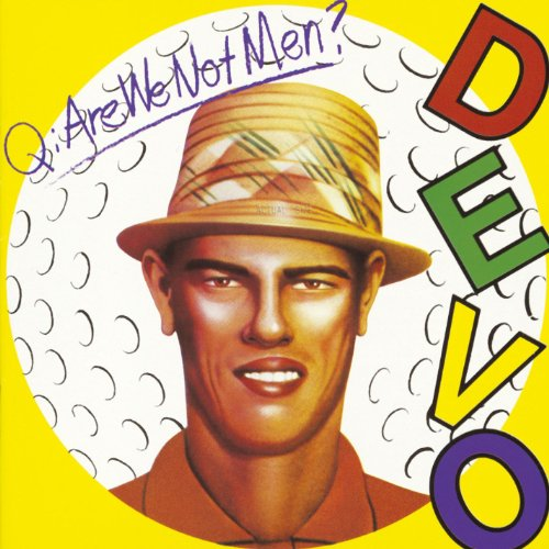 CD-Cover: Devo - Q: Are We Not Men? A: We Are Devo!