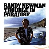 randy newman: trouble in paradise