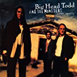 Bittersweet - Big Head Todd And The Monst...