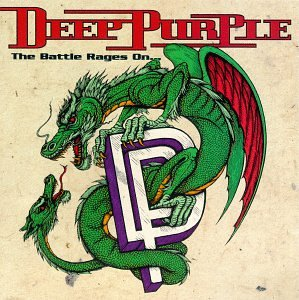 Deep Purple - The Battle Rages On - Zortam Music
