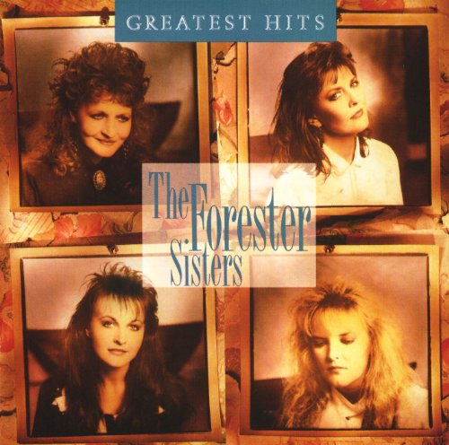 The Forester Sisters - Greatest Hits