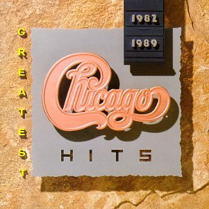 Chicago - Greatest Hits 1982-1989 - Zortam Music