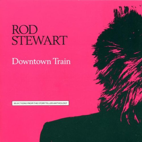 Rod Stewart - Downtown Train - Zortam Music