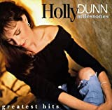 Holly Dunn - Milestones: Greatest Hits
