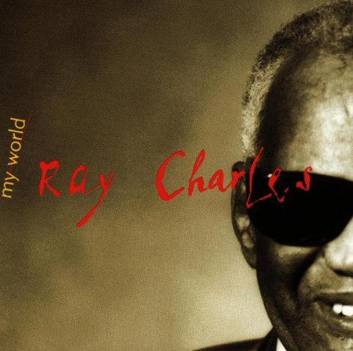 Ray Charles - My World - Zortam Music