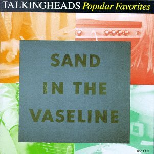 Talking Heads - Popular Favorites 1976-1992: Sand in the Vaseline Disc 1 - Zortam Music