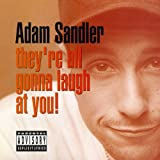 Adam Sandler They're All Gonna Laugh at You Album Lyrics