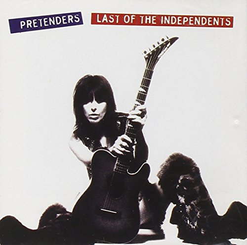 The Pretenders - Last Of The Independents - Zortam Music
