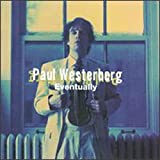 Eventually - Westerberg, Paul