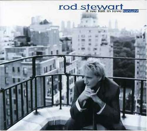 Rod Stewart - If We Fall In Love Tonight - Zortam Music