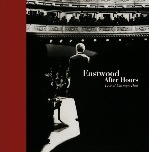 Carnegie Hall Jazz Band with Various Guests: Eastwood After Hours