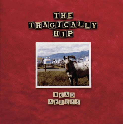 The Tragically Hip - Road Apples - Zortam Music