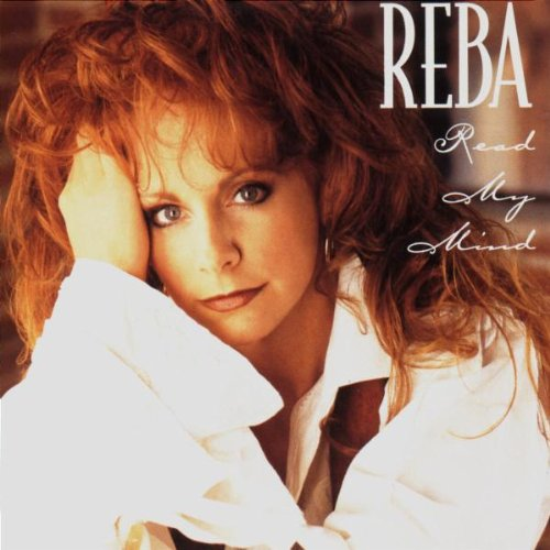 Reba McEntire - Read My Mind - Zortam Music