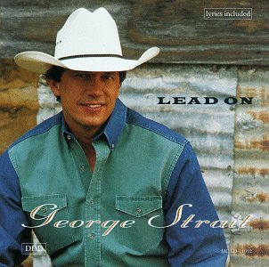 George Strait - Lead On