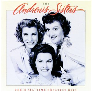 Andrews Sisters - Their All-Time Greatest Hits