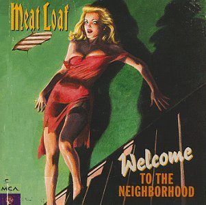 Meat Loaf - Welcome To The Neighborhood - Zortam Music