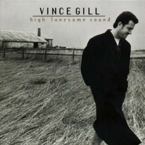 Vince Gill - High Lonesome Sound