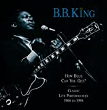 Cover von How Blue Can You Get? Classic Live Performances 1964-1994 (disc 2)