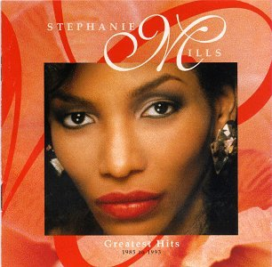Stephanie Mills - Greatest Hits: 1985 to 1993