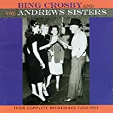Bing Crosby & the Andrews Sisters - Bing Crosby & The Andrews Sisters: Their Complete Recordings Together album artwork