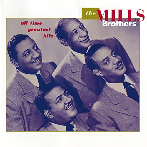 The Mills Brothers - All Time Greatest Hits
