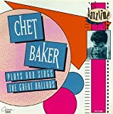 Pochette de l'album pour Chet Baker Plays and Sings the Great Ballads