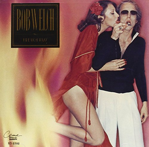 BOB WELCH - French Kiss - Zortam Music