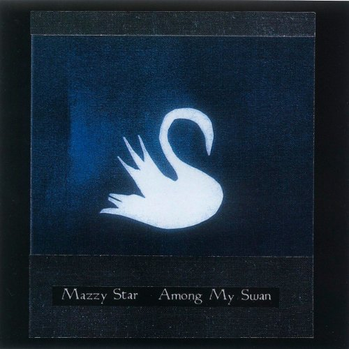 Mazzy Star - Among My Swan - Zortam Music