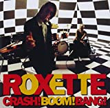 Roxette - Crash ! Boom ! Bang !